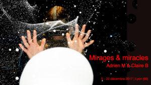 Mirages et Miracles, installation d'Adrien M et Claire B à Lyon