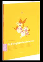 Réédition La Funghimiracolette d'O. mellano