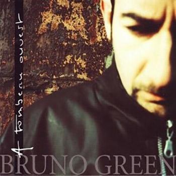 Bruno Green - A Tombeau Ouvert (1999)