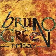 Bruno Green - Friday