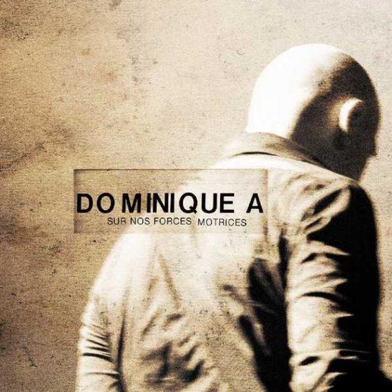 Dominique A - Sur Nos Forces Motrices (live 2007)