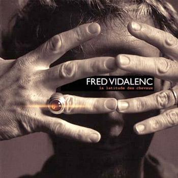 Fred Vidalenc - La Latitude des Chevaux