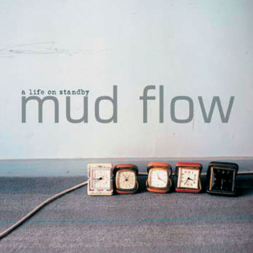 Mud Flow - A Life On Standby (No Vice 2005)