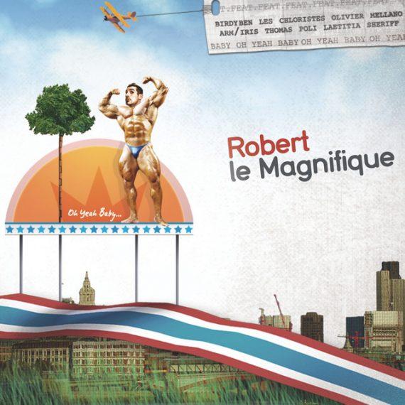 Robert Le Magnifique - Oh Yeah Baby... (Idwet 2009°