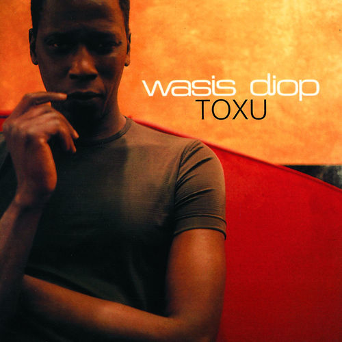 Wasis Diop - Toxu (Mercury Records 1999)