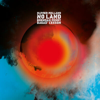 No Land O. Mellano Brendan Perry Bagad Cesson 2017 No Land O. Mellano Brendan Perry Bagad Cesson 2017