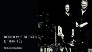 Rodolphe Burger à Brest le 10 février