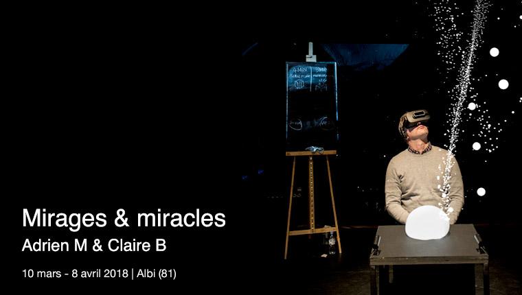 Mirages & miracles - Adrien M et Claire B