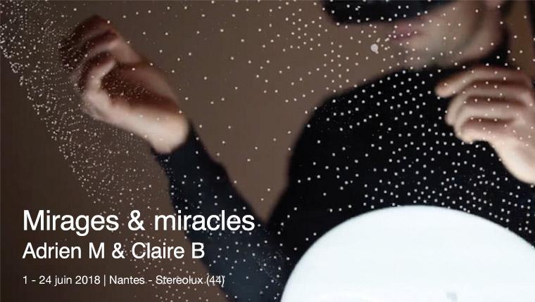 AMCB Miracles & Mirages à Stereolux Nantes : VR, réalité augmentée...