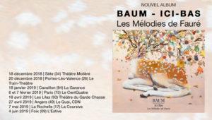 Album disponible : BAUM Ici-bas Les mélodies de Fauré