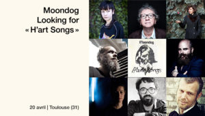 H'art Songs de Moondog : Matt Elliott, Borja Flames, John Greaves, Thomas de Pourquery, David Sztanke, Barbara Dang, Eve Risser, Lucie Antunes à Toulouse le 20 avril