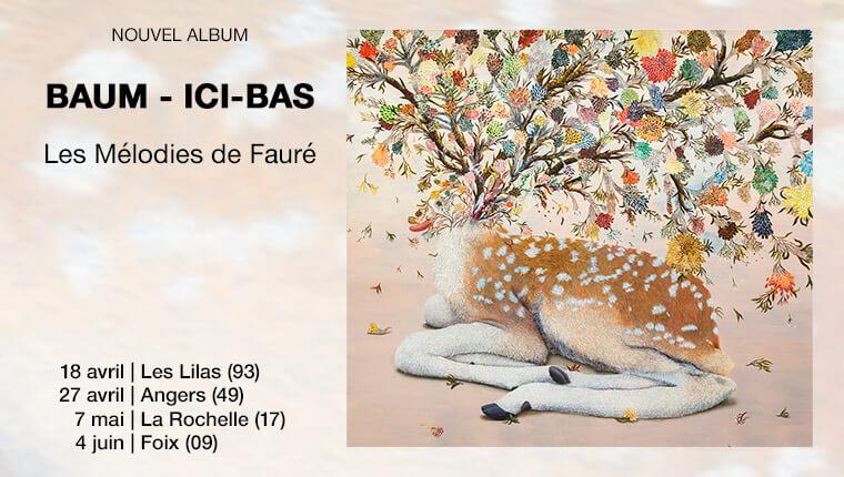 BAUM Ici-bas Les mélodies de Fauré : album et concerts (painting Haruko Maeda)