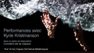 L'ombre de la vapeur, performances avec Kyrie Kristmanson à Cognac