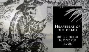 Heartbeat of the Death, vidéo en ligne très prochainement
