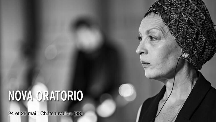 NOVA Oratorio à Châteauvallon 24 et 25 mai 2019