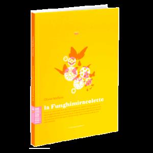 La Funghimiracolette -O. Mellno aux éditions mf