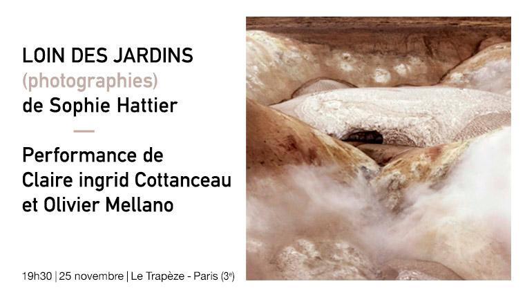 Loin des Jardins de Sophie Hattier – performance de Claire ingrid Cottanceau et Olivier Mellano