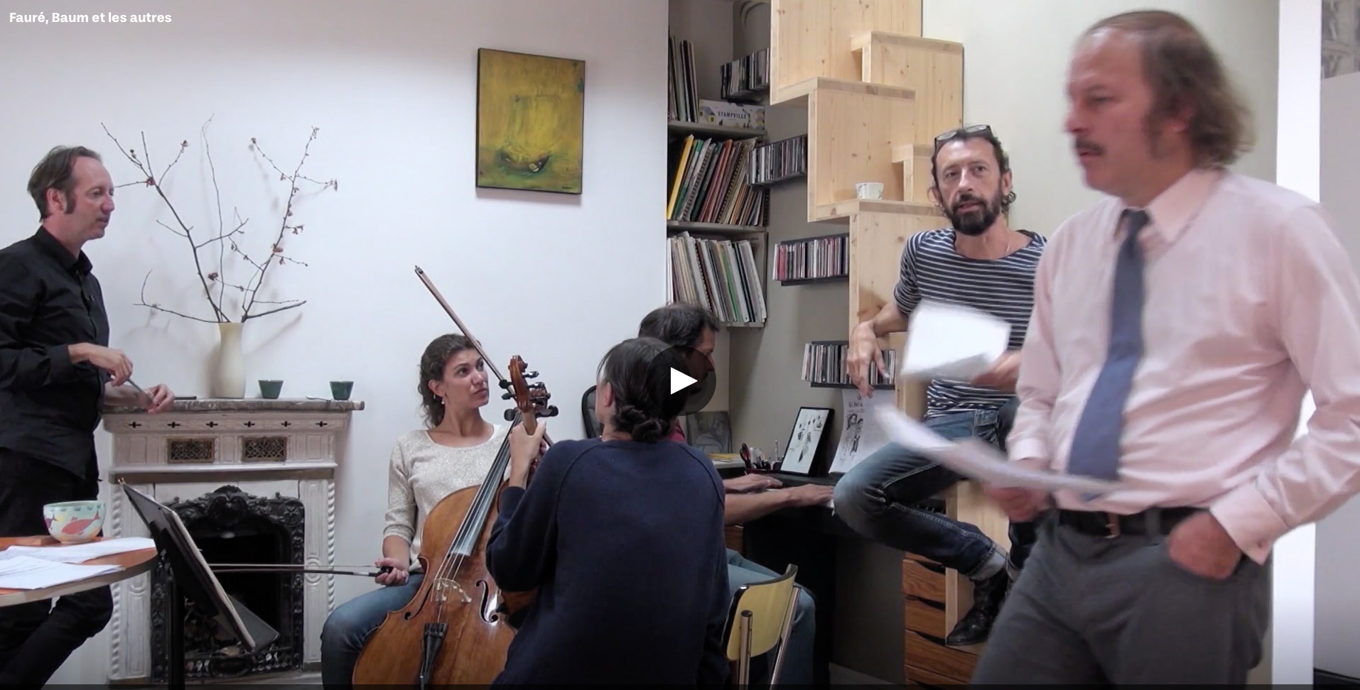 Fauré, Baum et les autres, doc de Pauline Jardel