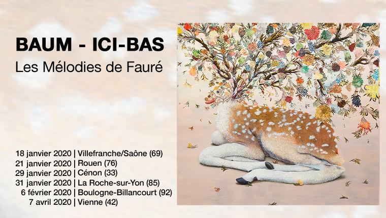 Baum Ici-Bas les mélodies de Fauré en concert en 2020