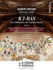 Ici-Bas, les Mélodies de Fauré - La Seine Musicale le 6 février
