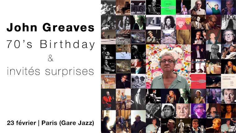 John Greaves 70's Birthday - invités surprises - Paris 23rd February