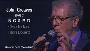 John Greaves + NO&RD le 8 mars Paris