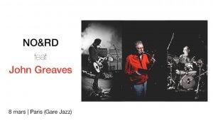 John Greaves + NO&RD le 8 mars Paris (photos J. Sevrette)