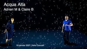 Acqua Alta by Adrien M & Claire B – music O. Mellano   Arte Concert