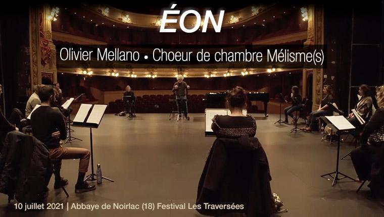 Éon - Ensemble Mélisme-s | O. Mellano en concert le 10 juillet