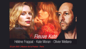 Fleuve Kate de Hélène Frappat à la Maison de la Poésie Paris le 22 juin