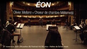 Eon - O. Mellano - Choeur de Chambre Mélisme(s) 27 nov. Bruxelles